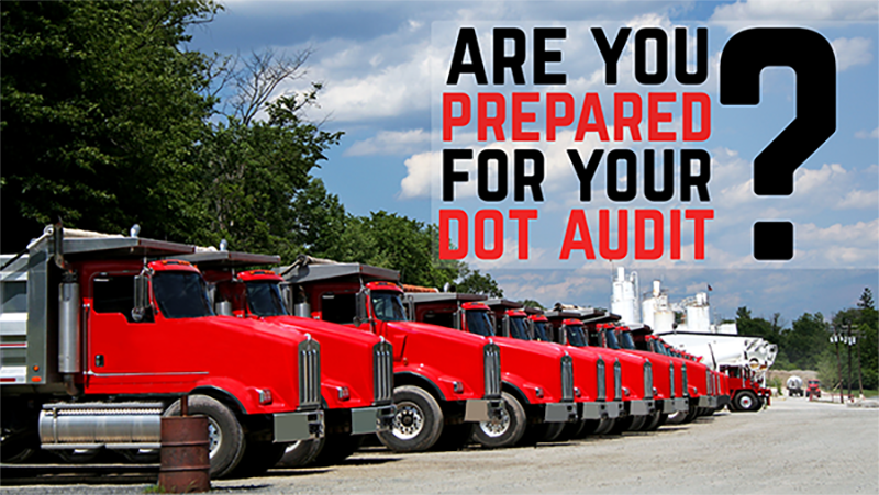 Are you prepared for your DOT Audit?